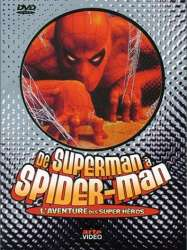 De Superman à Spider-Man: L'aventure des super-héros