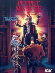 Puppet Master 5 - The Final Chapter