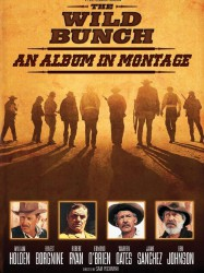 The Wild Bunch: An Album in Montage