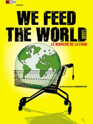 We Feed the World - le marché de la faim