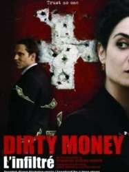 Dirty money : L'Infiltré