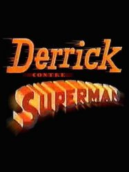 Derrick contre Superman