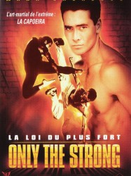 Only the strong - La loi du plus fort