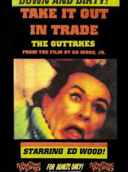 Take It Out in Trade: The Outtakes