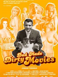 Dad Made Dirty Movies