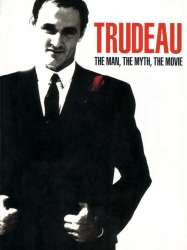 Trudeau: The Man, The Myth, The Movie