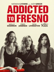 Addicted to Fresno