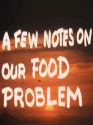 A Few Notes on Our Food Problem